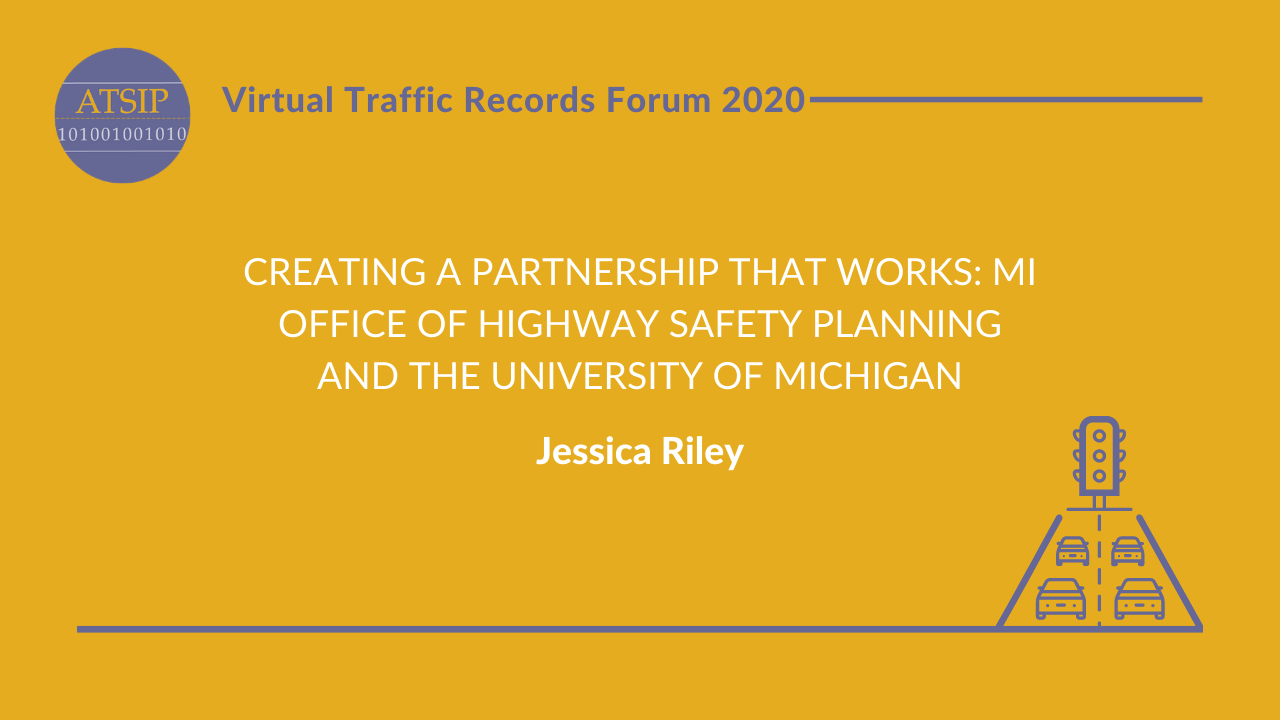 Creating a Partnership that Works: MI Office of Highway Safety Planning and the University of Michigan