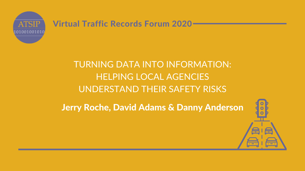 Turning Data into Information: Helping Local Agencies Understand Their Safety Risks