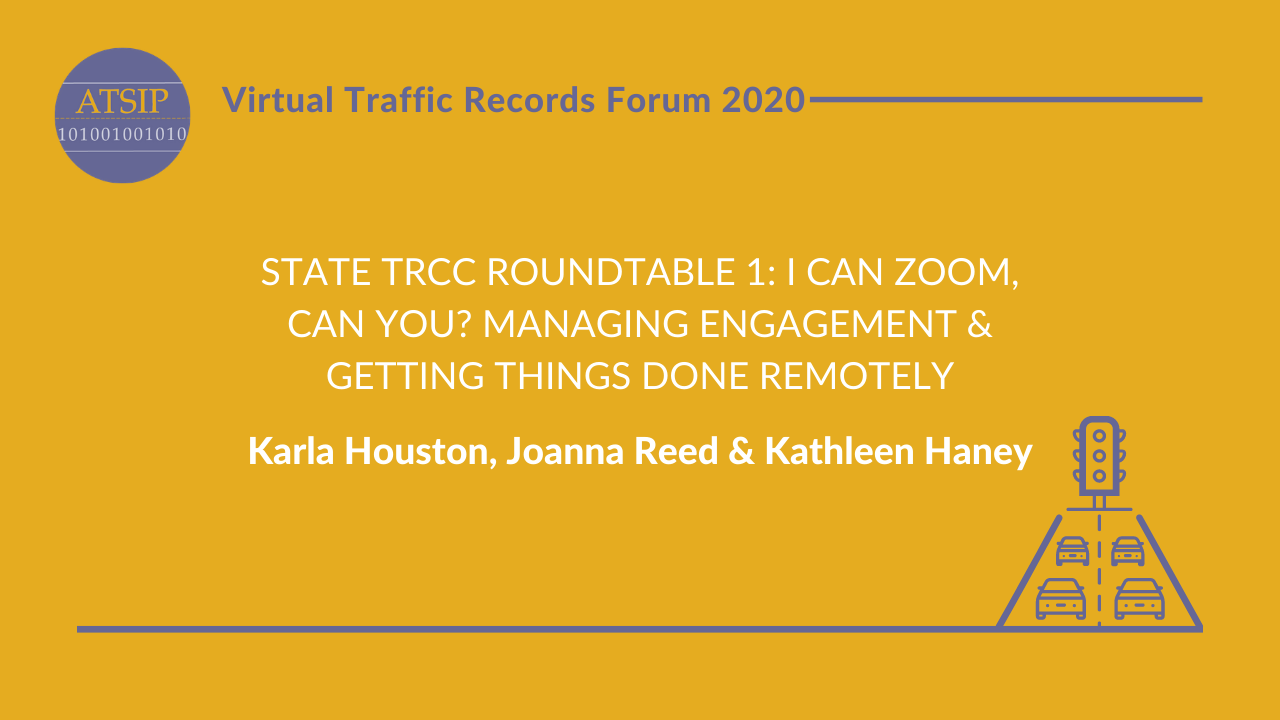 State TRCC Roundtable 1: I Can Zoom, Can You? Managing Engagement & Getting Things Done Remotely