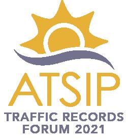 ATSIP Traffic Records Forum 2021